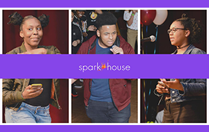 "Spark House: ""Youth Voices… Live! From Home"""